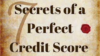 7 Secrets of a Perfect 850 Credit Score!