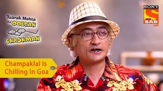 Your Favorite Character   Champaklal Is Chilling In Goa   Taarak Mehta Ka Ooltah Chashmah