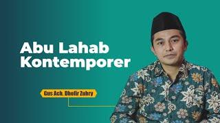 Tafsir Surat Al-Lahab - Gus Ach Dhofir Zuhry