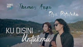 Download lagu Thomas Arya Feat Elsa Pitaloka Ku Disini Untukmu New Acoustic Mp3