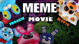 Fnaf Plush Meme Movie (Ft. SLYP1E & Froakie)