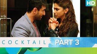 Cocktail Movie | Best Moments - Part 3 | Saif Ali Khan, Deepika Padukone & Diana Penty