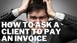 How To Ask A Client To Pay An Invoice (easier-to-read version!)