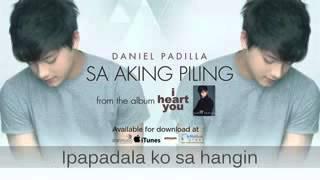 Daniel Padilla Sa aking piling Lyric Video