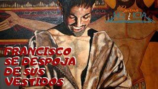 Francisco se despoja de sus vestidos (Día 6 Novena a San Francisco