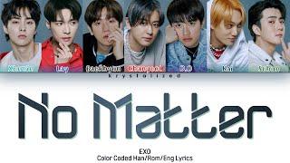 EXO 'No Matter' (훅!) Lyrics (Color Coded Han/Rom/Eng)