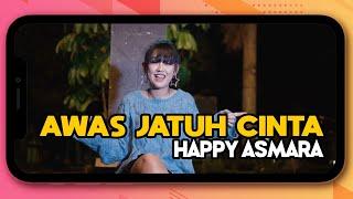 Download lagu Happy Asmara Awas Jatuh Cinta Mp3