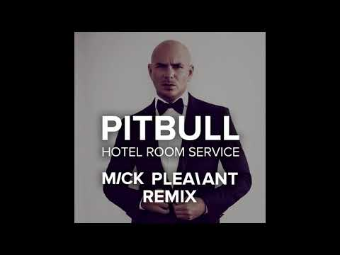 Pitbull -  Hotel Room Service (Mick Pleasant Remix) Mp3