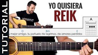 Como tocar Yo Quisiera de REIK en guitarra PERFECTO y FACIL para principiantes! clase de guitarra
