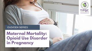 Maternal Mortality: OUD