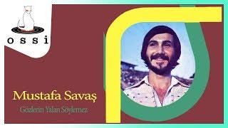 Mustafa Savaş / Gözlerin Yalan Söylemez