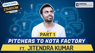 Part 1 | Interview With Kota Factory's Jeetu Bhaiyya | Unfolding Stardom Season Finale