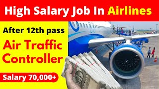 Highest Paying Jobs In India After 12th || What Is Air Traffic Controller Job