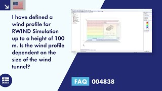 FAQ 004838 | I have defined a wind profile for RWIND Simulation up to a height of 100 m. Is the wind profile dependent on the size of the wind tunnel?