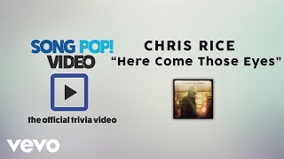 Chris Rice - Here Come Those Eyes (Official Trivia Video)