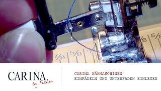 Carina Nähmaschinen by Fischer | Richtig einfädeln und Unterfaden einlegen