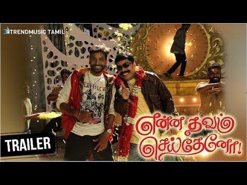 Enna Thavam Seitheno Trailer