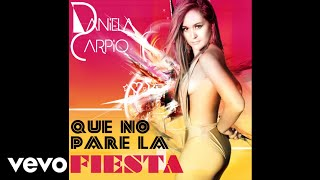 Daniela Carpio - Que No Pare La Fiesta (Audio)