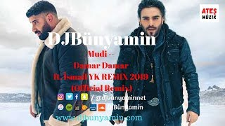 DJBünyamin Ft Mudi   Damar Damar Ft. İsmail YK REMIX 2019 (Official Remix)