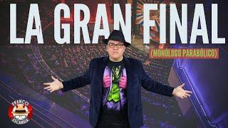 """Franco Escamilla.  """"La Gran Final"""" (Monólogo Parabólico)"""