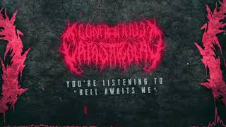 Hell Awaits Me - Confronting Catastrophe DEBUT SINGLE