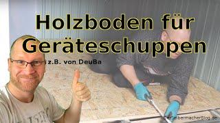 Holzboden für Werkzeugschuppen bauen (DeuBa Gerätehaus) auf Lattenunterkonstruktion mit OSB Platten