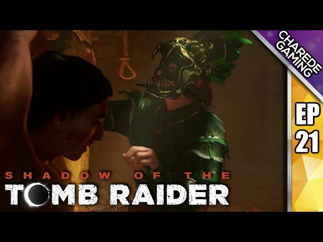 The Rescue Of Hakan | Shadow Of The Tomb Raider Ep 21 | Charede Plays
