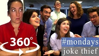#mondays - joke thief  [360° Video Comedy]
