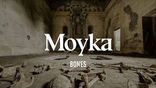 Moyka   Bones (Lyrics)