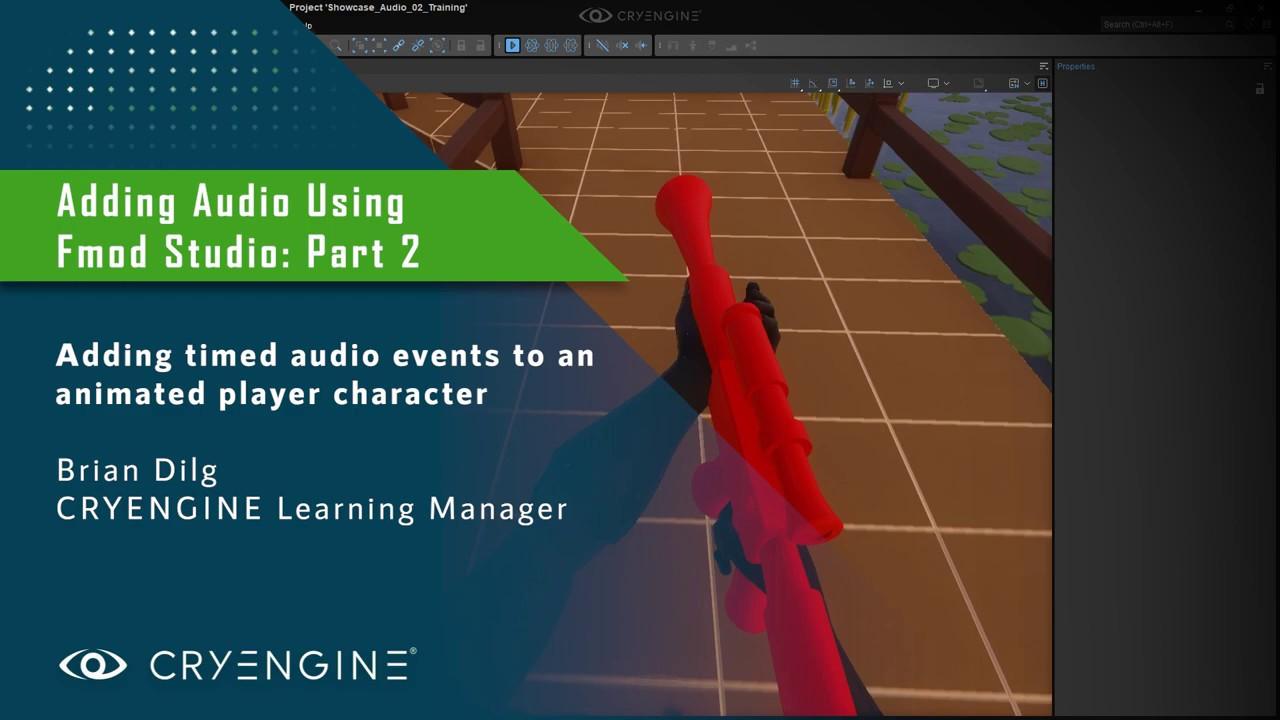 Adding Audio to your CRYENGINE Level - FMOD Studio Workflow Part 2