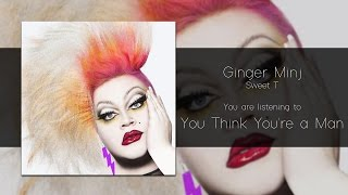 Ginger Minj - You Think You're a Man [Audio]