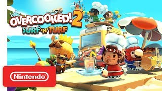 Overcooked 2! Surf 'n' Turf - Launch Trailer - Nintendo Switch