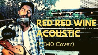Red Red Wine Acoustic (UB40 Cover)