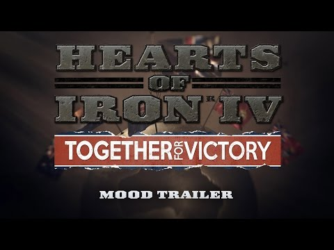 Hearts of Iron IV - Together For Victory, Mood Trailer thumbnail