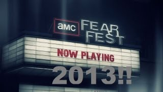 AMC Fear Fest 2013 starts this weekend! Announcement and Full Schedule!!
