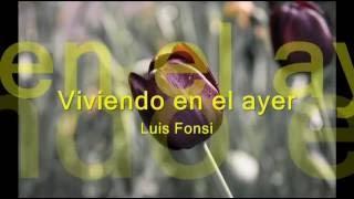 Viviendo en el ayer   Luis Fonsi