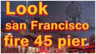 10secrets You Will Not Want To Know About Pier 45 Fire