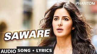 Saware Full  Song WITH LYRICS - Arijit Singh | Phantom |