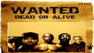 2Pac Ft. Snoop Dogg, Ice Cube, Mc Ren & Dr Dre - Wanted Dead Or Alive Remix (New 2013)