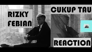 Rizky Febian - Cukup Tau Reaction
