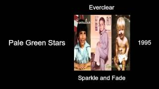 Everclear - Pale Green Stars - Sparkle and Fade [1995]