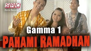 Gamma 1 - Pahami Ramadhan (Official Video - High Quality Mp3)