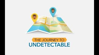 HIV: Journey to Undetectable