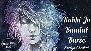 Shreya Ghoshal - Kabhi Jo Badal Barse (Lyrics) HD - YouTube