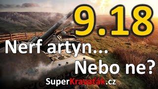 WoT - Update 9.18: Nerf artyn... Nebo ne?