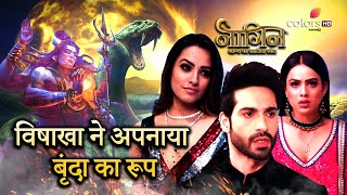 Naagin 4 - Episode -20 & 21 - Recap - नागिन 4