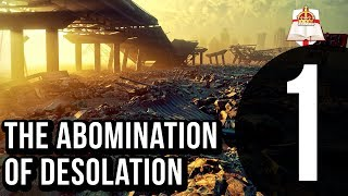 The Abomination of Desolation - Part 1
