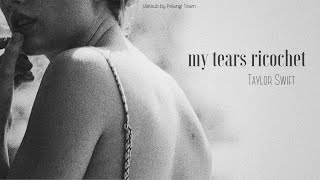 [Vietsub + Lyrics] my tears ricochet - Taylor Swift