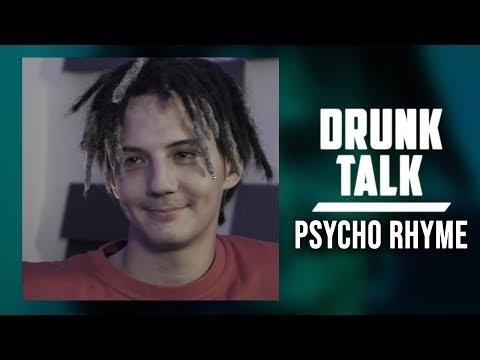 DRUNK TALK #04 | PSYCHO RHYME