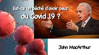 EST-CE UN PÉCHÉ D'AVOIR PEUR DU COVID 19 ?